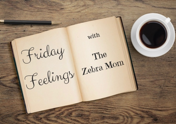 Friday Feelings with Zebra Writes