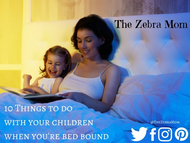 10 Things to do with the kids when you're bed bound