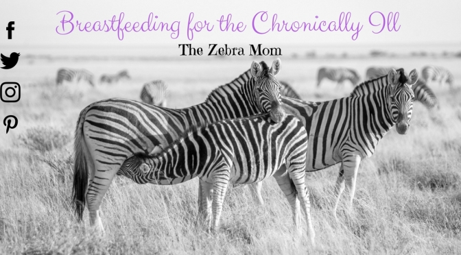 Breastfeeding for the Chronically Ill-What you need to know